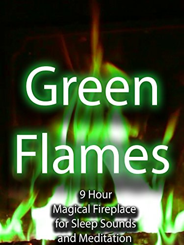 Green Flames 9 Hour Magical Fireplace for Sleep Sounds and Mediation