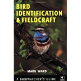 Bird Identification and Fieldcraft (Birdwatcher's Guide)by Mark Ward