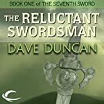 The Reluctant Swordsman (       UNABRIDGED) by Dave Duncan Narrated by Donald Corren