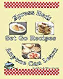 Xpress Redi Set Go Recipes Anyone Can Learn