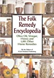img - for The Folk Remedy Encyclopedia: Olive Oil, Vinegar, Honey and 1,001 Other Home Remedies book / textbook / text book