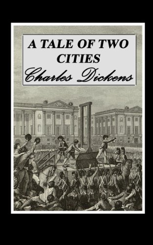 Charles Dickens - A Tale of Two Cities (Annotated) (English Edition)