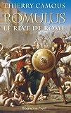 Romulus : Le r�ve de Rome par Camous
