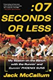 Seven Seconds or Less: My Season on the Bench with the Runnin