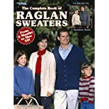 The Complete Book of Raglan Sweaters (Leisure Arts #2996)