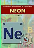 Neon (Understanding the Elements of the Periodic Table: Set 3)