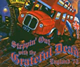 Steppin Out With the Grateful Dead England 72