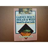Rodale's Garden Insect, Disease & Weed Identification Guide
