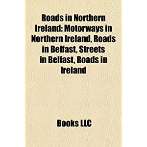 Roads in Northern Ireland: Roads in Ireland, Motorways in the ...