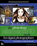 img - for The Photoshop Elements 10 Book for Digital Photographers (Voices That Matter) 1st (first) Edition by Kloskowski, Matt, Kelby, Scott published by Peachpit Press (2011) book / textbook / text book