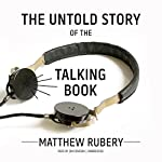 The Untold Story of the Talking Book | Matthew Rubery