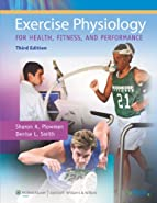 Exercise Physiology for Health, Fitness, and Performance by Plowman