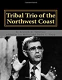 img - for Tribal Trio of the Northwest Coast (Memoir, Journal of Northwest Anthropology) book / textbook / text book