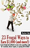 img - for 23 Frugal Ways to Earn $1,000 (and More..) book / textbook / text book