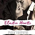Elastic Hearts Audiobook by Claire Contreras Narrated by Aaron Abano, Rachel Mazz
