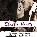 Elastic Hearts | Claire Contreras