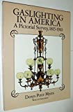 img - for Gaslighting in America: A Pictorial Survey, 1815-1910 by Denys Peter Myers (1990-11-03) book / textbook / text book
