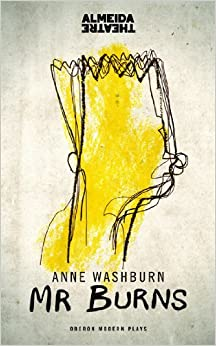 Mr. Burns: A Post-electric Play: Anne Washburn ...