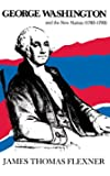 George Washington and the New Nation: 1783-1793