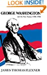 George Washington and the New Nation:...