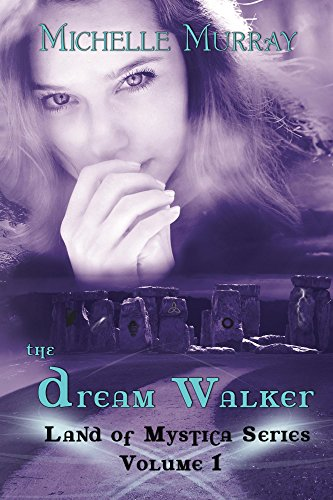 Book: The Dream Walker, Land of Mystica Series Volume 1 by Michelle Murray