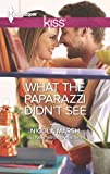 What the Paparazzi Didnt See (Harlequin Kiss)