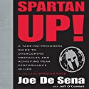 Spartan Up!: A Take-No-Prisoners Guide to Overcoming Obstacles and Achieving Peak Performance in Life (       UNABRIDGED) by Joe De Sena, Jeff O'Connell Narrated by Christian Rummel