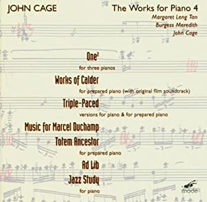 Cage:  Piano Works Volume 4