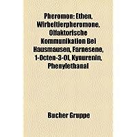 Pheromon: Ethen, Wirbeltierpheromone, Olfaktorische Kommunikation Bei Hausmusen, Farnesene, 1-Octen-3-Ol, Kynurenin...