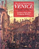 The Art of Renaissance Venice: Architecture, Sculpture, and Painting, 1460-1590