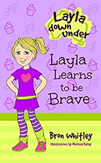 Layla Learns To Be Brave: Kids Chapter Books, Series For Beginner Readers by Bron Whitley ebook deal