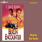 Berlin Encounter: Destiny, Book 4 (       UNABRIDGED) by T. Davis Bunn Narrated by Ron Verela