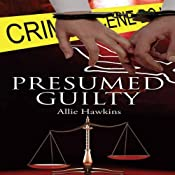 Presumed Guilty | [Allie Hawkins]