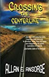 Crossing The Centerline (The Bay Harbour Mysteries Book 1)