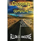 Crossing The Centerline (The Bay Harbour Mysteries Book 1) ~ Allan Ansorge