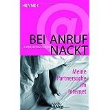 """Bei Anruf nackt: Meine Partnersuche im Internetvon """"Ulrike  Bornschein"""""""