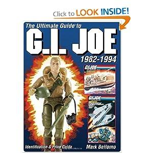 Ultimate Guide to G.I. Joe 1982-1994 - Mark Bellomo