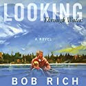 Looking Through Water: A Novel Audiobook by Bob Rich Narrated by Bob Rich
