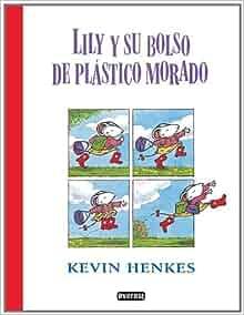 Lily y su bolso de plastico (Spanish Edition): Kevin
