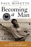 Becoming a Man: Half a Life Story (Perennial Classics) (0060595647) by Monette, Paul