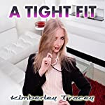A Tight Fit: An Erotic Anal Tale | Kimberley Tracey