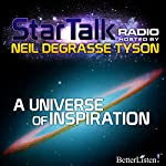Star Talk Radio: A Universe of Inspiration | Neil deGrasse Tyson