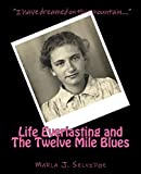 img - for Life Everlasting and the Twelve Mile Blues book / textbook / text book