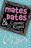 Mates, Dates & Cosmic Kisses
