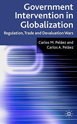Government Intervention in Globalization: Regulation, Trade and Devaluation Wars