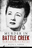 Murder in Battle Creek:: The Mysterious Death of Daisy Zick (True Crime)