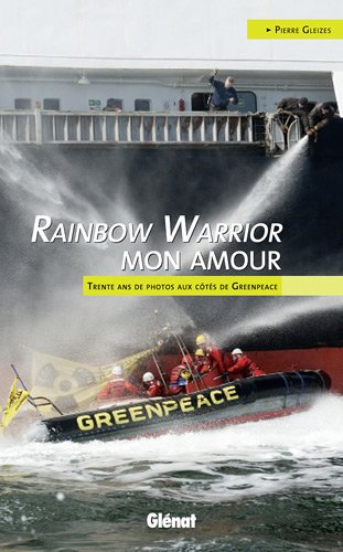 rainbow-warrior-mon-amour-trente-ans-de-photos-aux-cotes-de-greenpeace