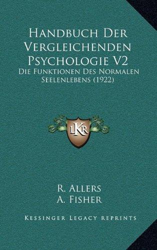 Handbuch Der Vergleichenden Psychologie V2: Die Funktionen Des Normalen Seelenlebens (1922)