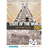 "State of the World 2007. Our Urban Future: An Urban Planetvon ""Worldwatch Institute"""