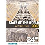 """State of the World 2007: An Urban Planetvon """"Worldwatch Institute"""""""